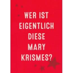 Wer ist eigentlich diese Mary Krismes? - Weihnachtspostkarte
